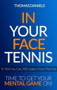 In Your Face Tennis【電子書籍】[ Thomas Daniels ]