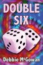 Double Six【電子書籍】[ Debbie McGowan ]