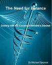 The Need for Balance: Dealing with the Causes of Meniere's【電子書籍】[ Michael Spencer ]