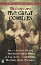Five Great ComediesMuch Ado About Nothing, Twelfth Night, A Midsummer ...