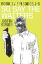 So Say the Waiters Book 1【電子書籍】[ Justin Sirois ]
