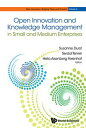 Open Innovation and Knowledge Management in Small and Medium Enterprises【電子書籍】[ Susanne Durst ]