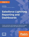 Salesforce Lightning Reporting and Dashboards【電子書籍】 Johan Yu