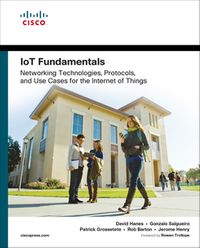 IoT FundamentalsNetworking Technologies Protocols and Use Cases for the Internet of Things【電子書籍】[ David Hanes ]
