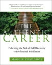 The Authentic CareerFollowing the Path of Self-Discovery to Profession...