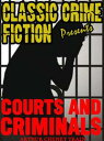 Courts And Criminals【電子書籍】[ Arthur Cheney Train ]
