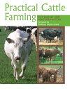 Practical Cattle Farming【電子書籍】[ Kat Bazeley ]