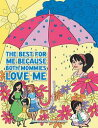 The Best for Me Because Both Mommies Love Me【電子書籍】[ Dr. Ondrea Kay Leal-Georgetti ]