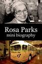 Rosa Parks Mini Biography【電子書籍】[ eBios ]