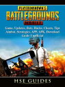 PUBG Mobile Game, Updates, Bots, Hacks, Cheats, Tips, Aimbot, Strategies, APP, APK, Download, Guide UnofficialBeat your Opponents & the Game!【電子書籍】[ HSE Games ]