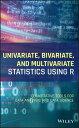Univariate, Bivariate, and Multivariate Statistics Using RQuantitative Tools for Data Analysis and Data Science【電子書籍】[ Daniel J. Denis ]