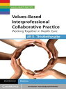 Values-Based Interprofessional Collaborative PracticeWorking Together in Health ...