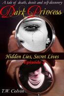 Dark Princess: Hidden Lies, Secret Lives (Episode 2)