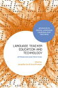 Language Teacher Education and TechnologyApproaches and Practices