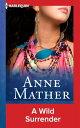 A Wild Surrender【電子書籍】[ Anne Mather ]