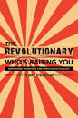 The Revolutionary Who's Raising You