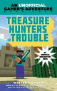 Treasure Hunters in TroubleAn Unofficial Gamer's Adventure, Book Four【電子書籍】[ Winter Morgan ]