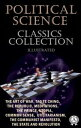 Political Science. Classics Collection (Illustrated)The Art of War, Tao Te Ching, The Republic, Meditations, The Prince, Utopia, Common Sense, Utilitarianism, The Communist Manifesto, The State and Revolution