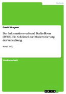 Der Informationsverbund Berlin-Bonn (IVBB). Ein Schl���ssel zur Modernisierung der Verwaltung