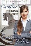 Caroline's Rocking Horse[ Emily Tilton ]