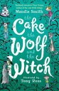 The Cake the Wolf and the Witch【電子書籍】[ Maudie Smith ]
