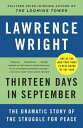 Thirteen Days in SeptemberThe Dramatic Story of the Struggle for Peace【電子書籍】 Lawrence Wright