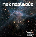 Max Nebulous【電子書籍】[ Troy Daley ]