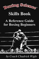 Boxing Science: Skills Book - A Reference Guide for Boxing Beginners