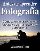 Antes de Aprender Fotograf���a