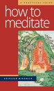 How to meditate : a practical guide
