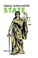 LIBERTY, JUSTICE and the STATE