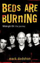 Beds Are Burning: Midnight Oil - The Journey