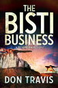The Bisti Business【電子書籍】[ Don Travis ]