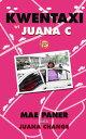 Kwentaxi by Juana C【電子書籍】[ Mae Paner ]