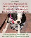 Cholesterin, Triglyceride beim Hund - Blutfett behandeln mit Hom���opathie, Sch���sslersalzen (Biochemie) und Naturheilkunde