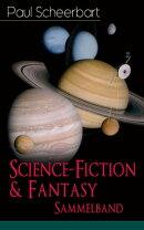 Science-Fiction & Fantasy Sammelband (12 Romane in einem Buch - Vollst���ndige Ausgaben)