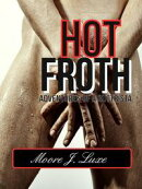 Hot Froth: Adventures of a Buttrista