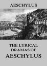 The Lyrical Dramas of Aeschylus