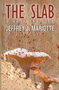 The Slab【電子書籍】[ Jeffrey J. Mariotte ]