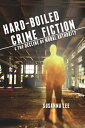 Hard-Boiled Crime Fiction and the Decline of Moral Authority【電子書籍】[ Susanna Lee ]