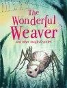 The Wonderful Weaver【電子書籍】[ Miles Kelly ]