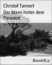 Books - Der Mann hinter dem ParaventDie neuesten F?lle des Hauptkommissars Stilz【電子書籍】[ Christof Tannert ]