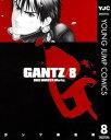 GANTZ 8【電子書籍】[ 奥浩哉 ]
