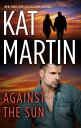 Against The Sun【電子書籍】 Kat Martin
