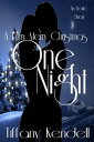 One Night - A Very Merry ChristmasOne Night, #2【電子書籍】[ Tiffany Kendell ]