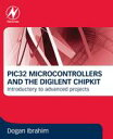 PIC32 Microcontrollers and the Digilent ChipkitIntroductory to Advanced Projects【電子書籍】[ Dogan Ibrahim ]