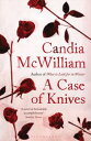 A Case of Knives【電子書籍】[ Candia McWilliam ]
