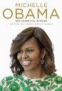 Michelle Obama: Her Essential Wisdom【電子書籍】 Carol Kelly-Gangi