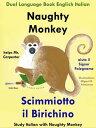 Dual Language Book English Italian: Naughty Monkey Helps Mr. Carpenter - Scimmiotto il Birichino aiuta il Signor Falegname (Learn Italian Collection)【電子書籍】[ Colin Hann ]