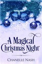 A Magical Christmas Night【電子書籍】[ Chanelle Nash ]